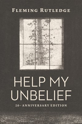 Help My Unbelief, 20th Anniversary Edition (Hard Cover)