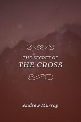 The Secret of the Cross (Paperback)