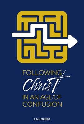 Following Christ in an Age of Confusion (Paperback)