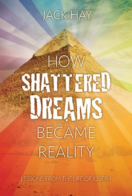 How Shattered Dreams Became Reality (Paperback)