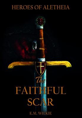 The Faithful Scar (Paperback)
