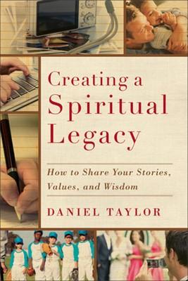 Creating a Spiritual Legacy (Paperback)