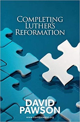Completing Luther's Reformation (Paperback)