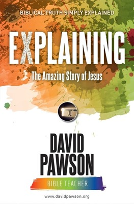 Explaining The Amazing Story of Jesus (Paperback)