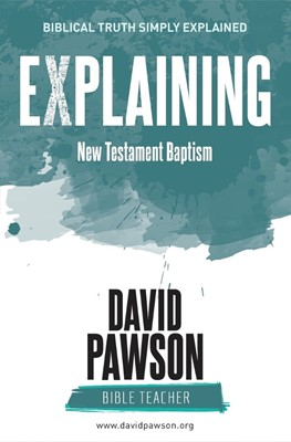 Explaining New Testament Baptism (Paperback)
