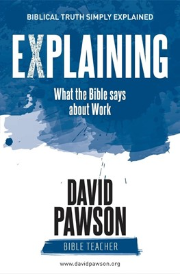 Explaining What the Bible Says About Work (Paperback)