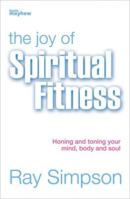 The Joy of Spiritual Fitness (Paperback)