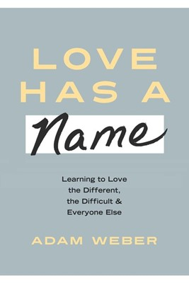 Love Has a Name (Hard Cover)