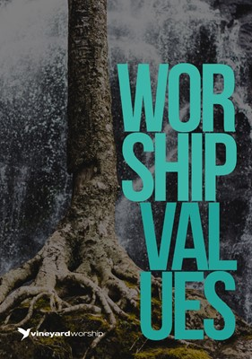 Vineyard Values: Worship Values