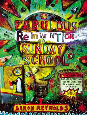 The Fabulous Reinvention Of Sunday School (Paperback)