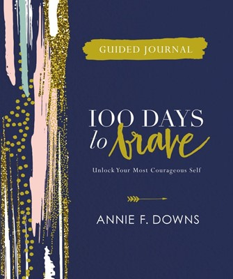 100 Days to Brave Guided Journal (Hard Cover)
