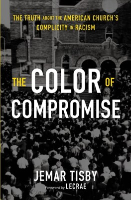The Color of Compromise (Paperback)