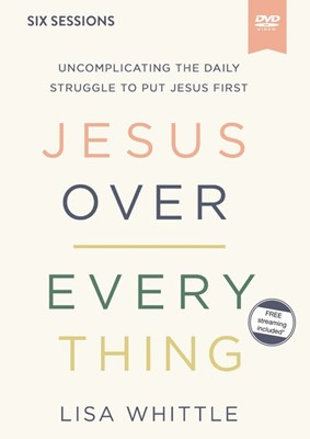 Jesus Over Everything Video Study (DVD)