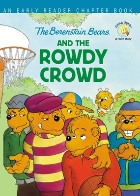 The Berenstain Bears and the Rowdy Crowd (Hard Cover)