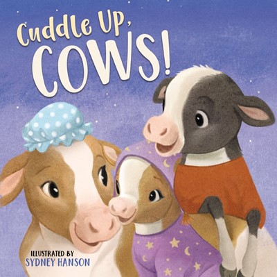 Cuddle Up, Cows! (Board Book)