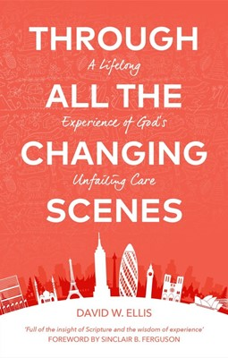 Through All The Changing Scenes (Paperback)