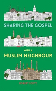Sharing the Gospel with a Muslim Neighbour