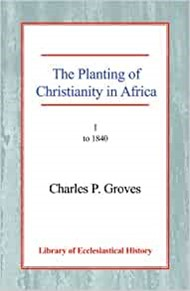 Planting of Christianity in Africa, The Vol 1 PB