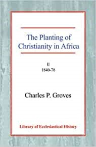 Planting of Christianity in Africa, The Vol 2