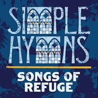 Simple Hymns: Songs of Refuge CD