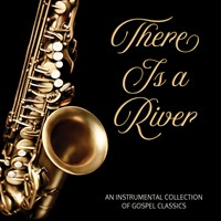 There is a River: Instrumental Gospel Classics CD