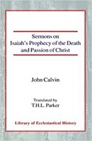 Sermons on Isaiahs Prophecy of the Death & Passion of Christ