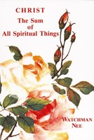 Christ: The Sum Of All Spiritual Things