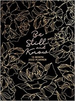 2022 12 Month Planner: Be Still and Know