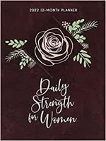 2022 12 Month Planner: Daily Strength for Women