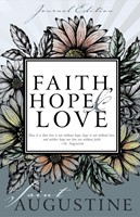Faith, Hope, And Love (Journal Edition)