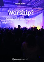 Vineyard Values: What Is Worship?