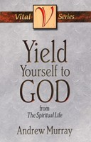 Yield Yourself To God