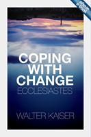 Coping With Change - Ecclesiastes