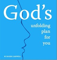 God's Unfolding Plan For You
