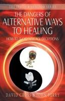 Dangers of Alternative Ways of Healing