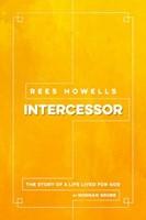 Rees Howells: Intercessor (2016)