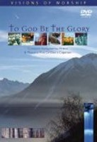 To God Be The Glory DVD