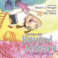 Lola Mazola'S Happyland Adventure