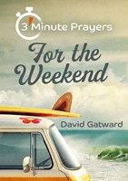 3-Minute Prayers For The Weekend
