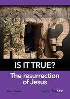 Is It True? The Resurrection of Jesus