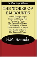 The Works Of E.M Bounds
