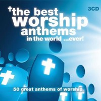 Best Worship Anthems in the World... Ever, The 3CD's