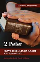 FaithBuilders Bible Study Guide: 2 Peter