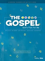 Gospel, The: God's Plan for Me Younger Kids Activity Book