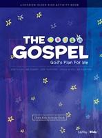 Gospel, The: God's Plan for Me Older Kids Activity Book