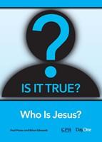 Is It True? Who is Jesus?
