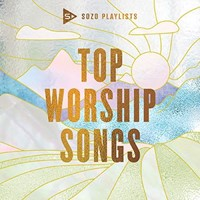 SOZO Playlists: Top Worship Songs CD