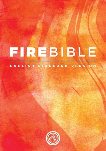 ESV Fire Bible, Hardcover